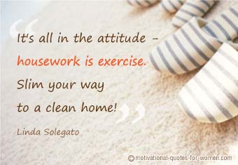 Housework Quotes :: Motivational Quotes For Women
